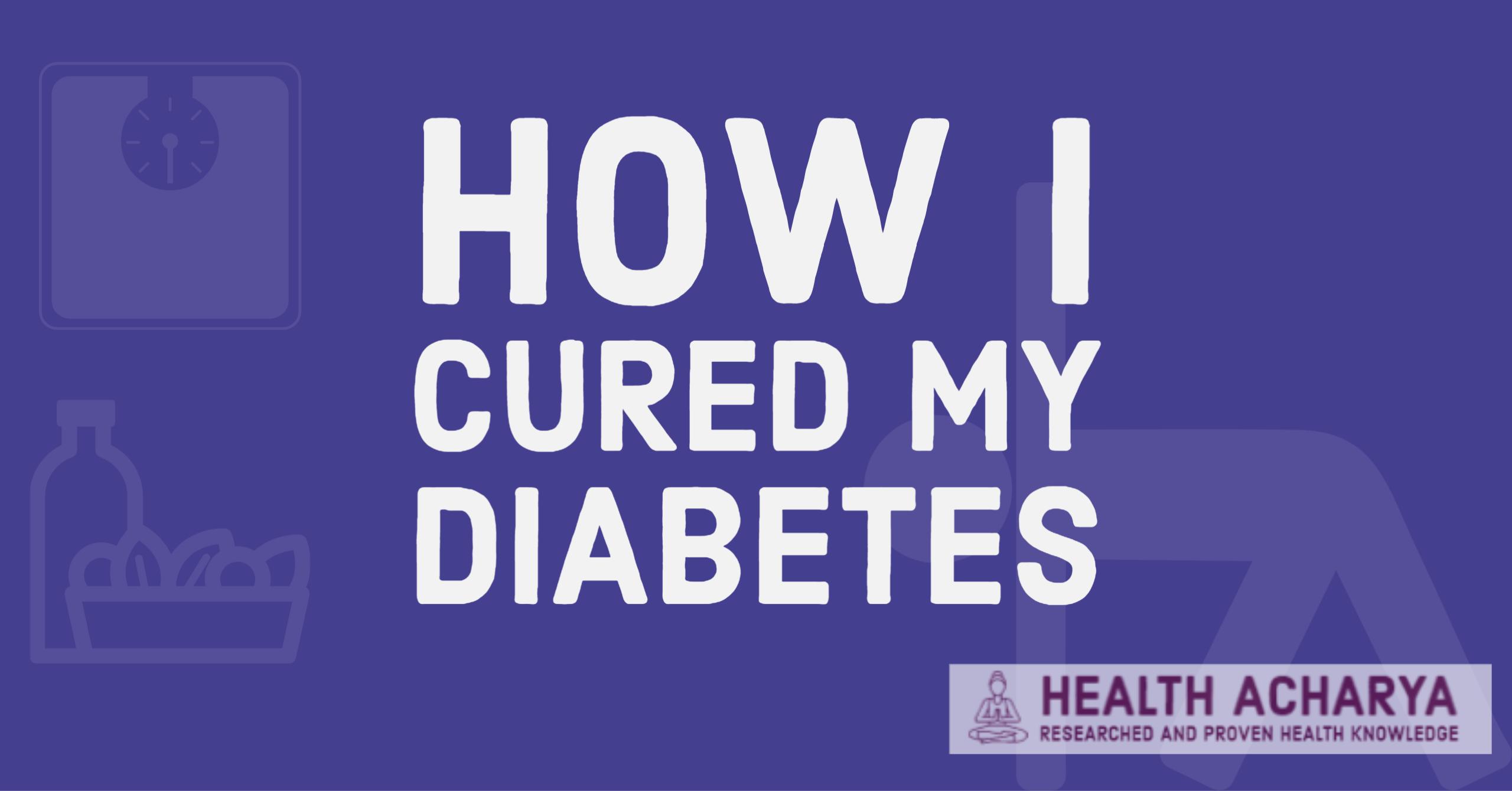 how I cured my diabetes