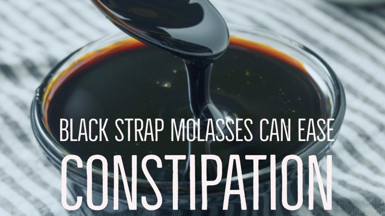 blackstrap molasses to cure constipation