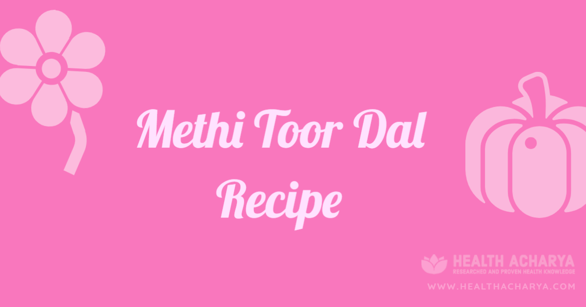 Methi toor dal recipe