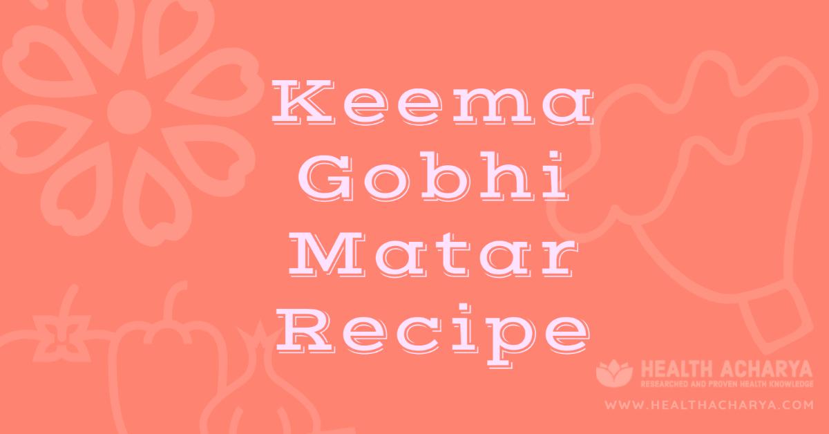 कीमा गोभी मटर रेसिपी