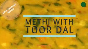 methi toor daal recipe